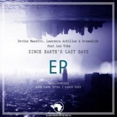 Devine Maestro - Since Earth's Last Days (Original Mix) Ft. Lawrence Achilles, DrumaQlik, Les Toka